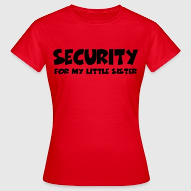 Security for my little sister - Women's T-Shirt