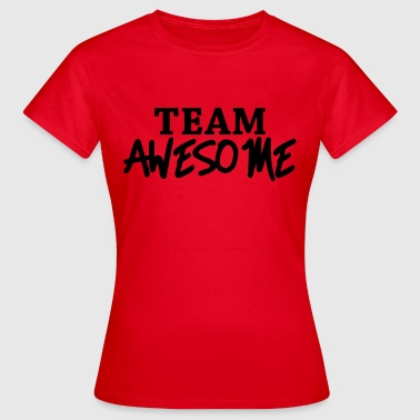 Team Awesome - T-shirt dam