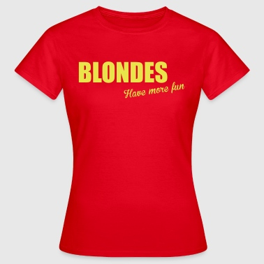 Blondes - Women's T-Shirt