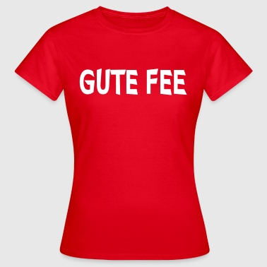 Gute Fee - Frauen T-Shirt