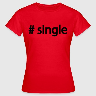 # single - Women's T-Shirt