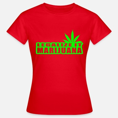Legalize It legalize it marijuana - T-shirt Femme