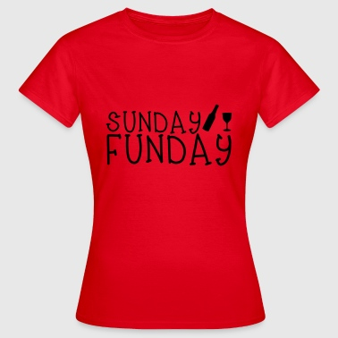 Sunday Funday - Frauen T-Shirt