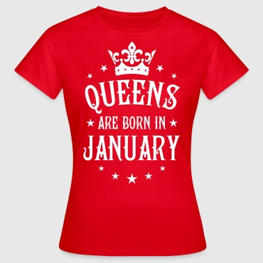 13  Queens are born in January Crown Legends - Frauen T-Shirt