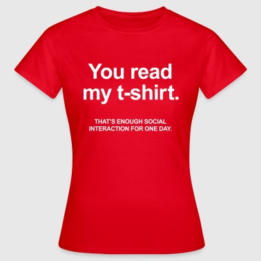 You Read My T-Shirt - Vrouwen T-shirt