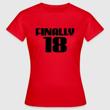 Finally 18 - Women's T-Shirt