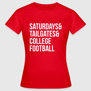 Saturdays & tailgates & college football - T-shirt Femme