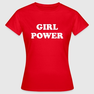 Girl power - T-skjorte for kvinner