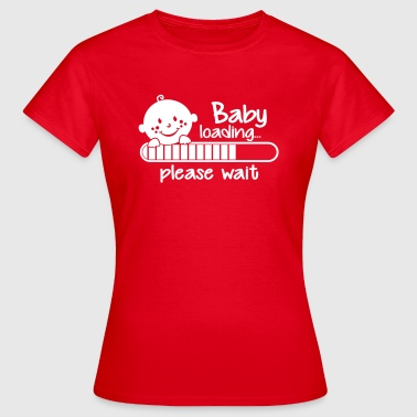 Baby loading.... please wait - T-shirt Femme