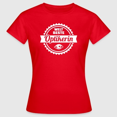 Optikerin - Frauen T-Shirt