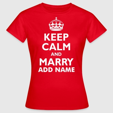keep_calm_and_marry_2 - Women's T-Shirt