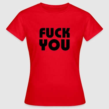 Fuck you - Camiseta mujer