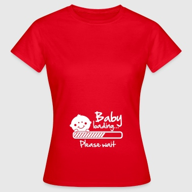 Baby loading - please wait - Frauen T-Shirt
