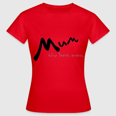 muttertag - Frauen T-Shirt