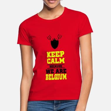 We keep calm because we are Belgium - T-shirt Femme