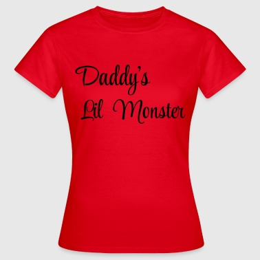 Daddy's little monster - Camiseta mujer
