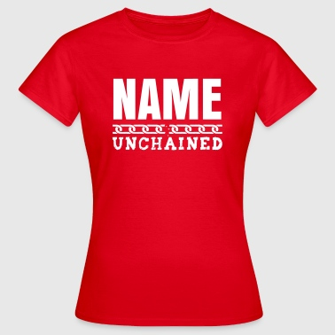 YOU UNCHAINED - Women's T-Shirt