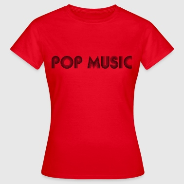 pop music - Vrouwen T-shirt