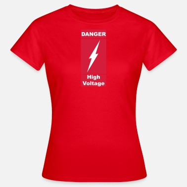 Courant Haute Tension Danger haute tension 2c - T-shirt Femme