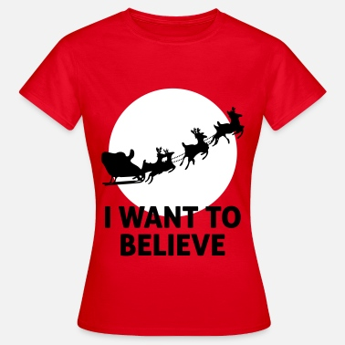 Claus I Want To Believe In Santa Claus - Maglietta da donna