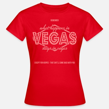 What Happens In Vegas What Happens In Vegas - Women's T-Shirt