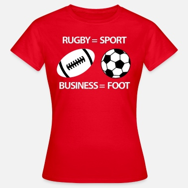 Slogan Foot Rugby foot 2 - T-shirt Femme