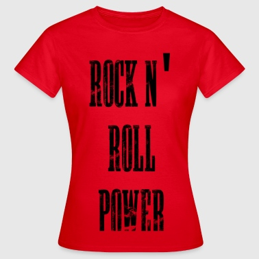 rock n' roll power - Vrouwen T-shirt