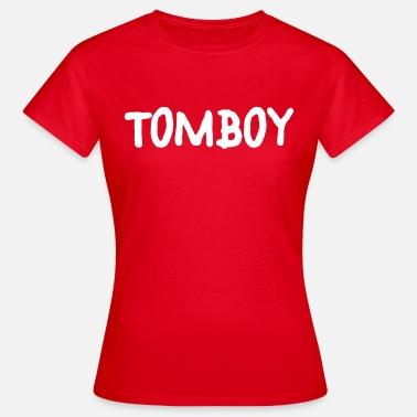 Tom Boy Tomboy - Women's T-Shirt