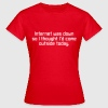 Internet Was Down - T-shirt Femme