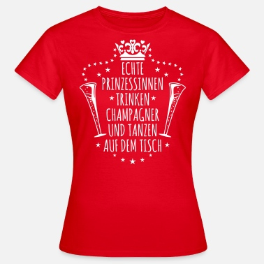Bachelorette Party 37 Echte Prinzessinnen trinken Champagner  - Frauen T-Shirt