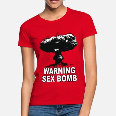Bomben Sex warning sex bomb - Frauen T-Shirt