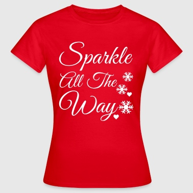 Sparkle all the way - Women's T-Shirt