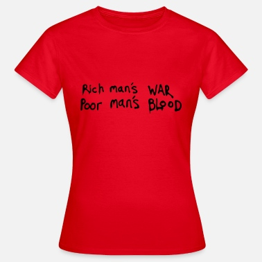 Rich Famous famous phrase about the rich and poor - Women's T-Shirt