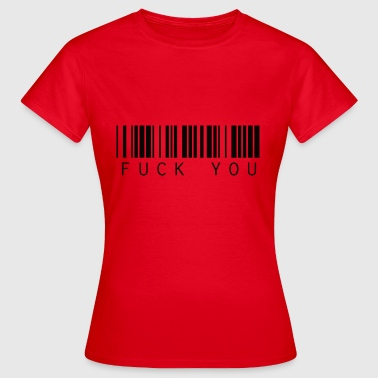 Strichcode Lustig Fuck You Strichcode black - Frauen T-Shirt