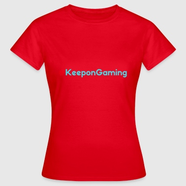 Red Cyan #KeeponGaming Red & Cyan - Women's T-Shirt