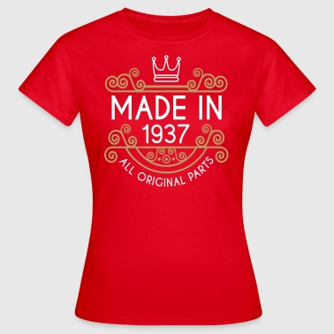 Made In 1937 All Original Parts - Women's T-Shirt