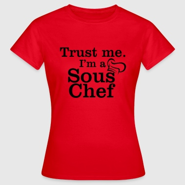 Sous Chef Sous chef - Women's T-Shirt