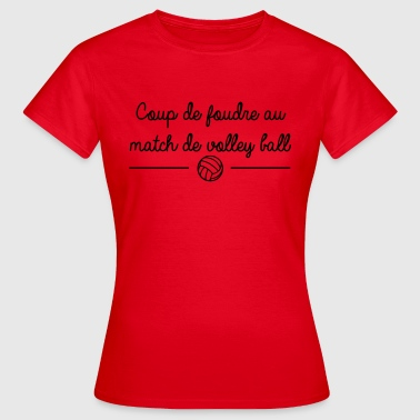 Coup de foudre au match de volley ball - T-shirt Femme