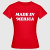 Made in 'merica - Women's T-Shirt