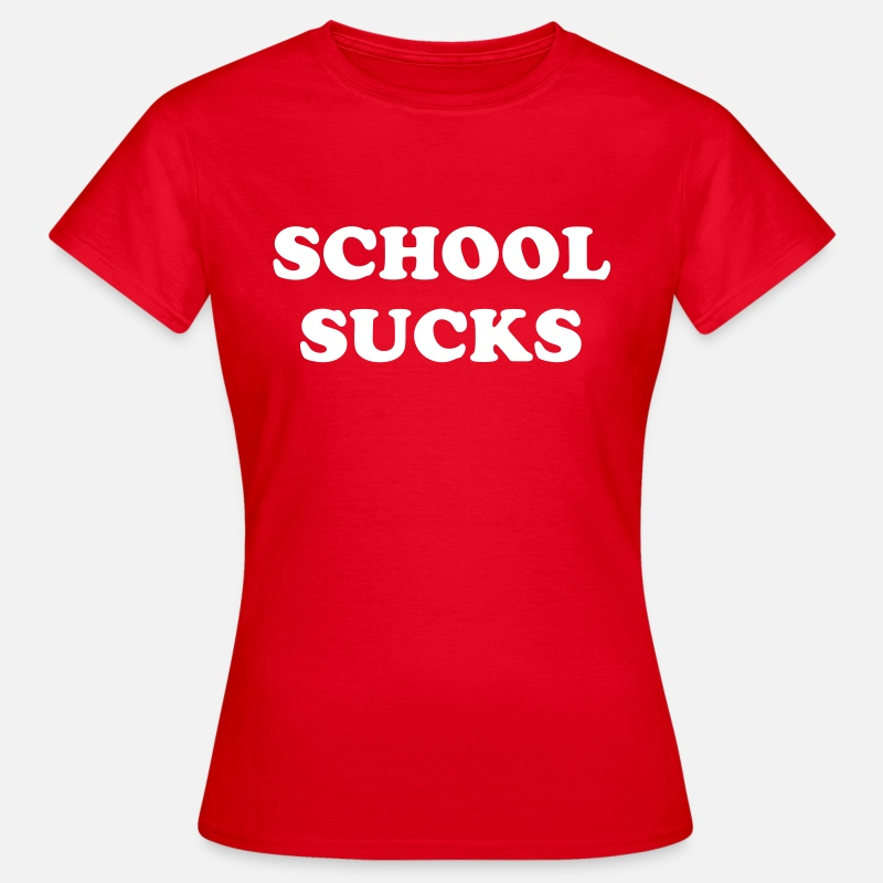 People T-Shirts - School sucks - Vrouwen T-shirt rood