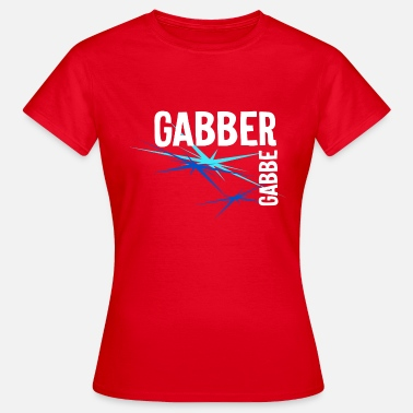 Gabber Wear Gabber Music - Frauen T-Shirt