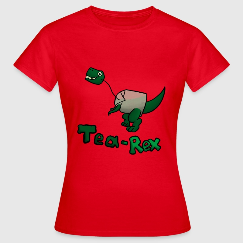 Tea Rex - Frauen T-Shirt