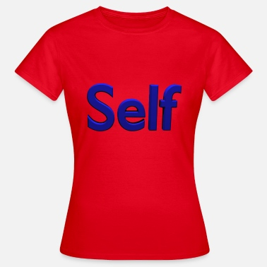 Self Will Self - Women's T-Shirt