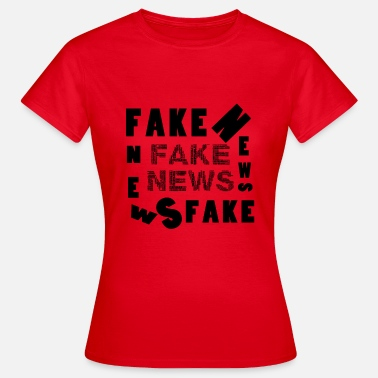 Fake News Fake news fake - Women's T-Shirt