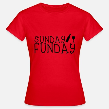 Sunday Funday Sunday Funday - Frauen T-Shirt
