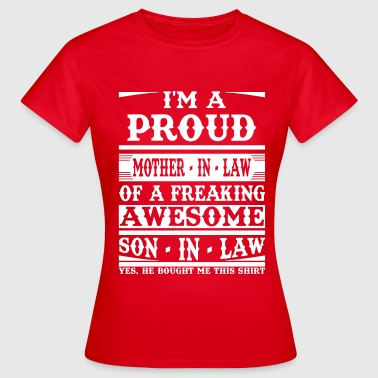 Proud Mother In Law Of A Freaking Awesome Son In  - Women's T-Shirt