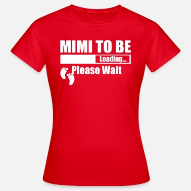 Miracle Loading Mimi To Be Loading Please Wait - Women's T-Shirt