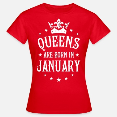 Capricorn 13  Queens are born in January Crown Legends - Frauen T-Shirt
