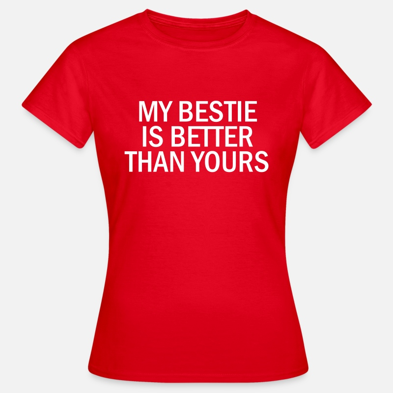 Better T-Shirts - My bestie is better than yours - Women's T-Shirt red
