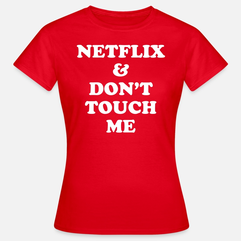 Awesome T-Shirts - Netflix & don't touch me - Women's T-Shirt red